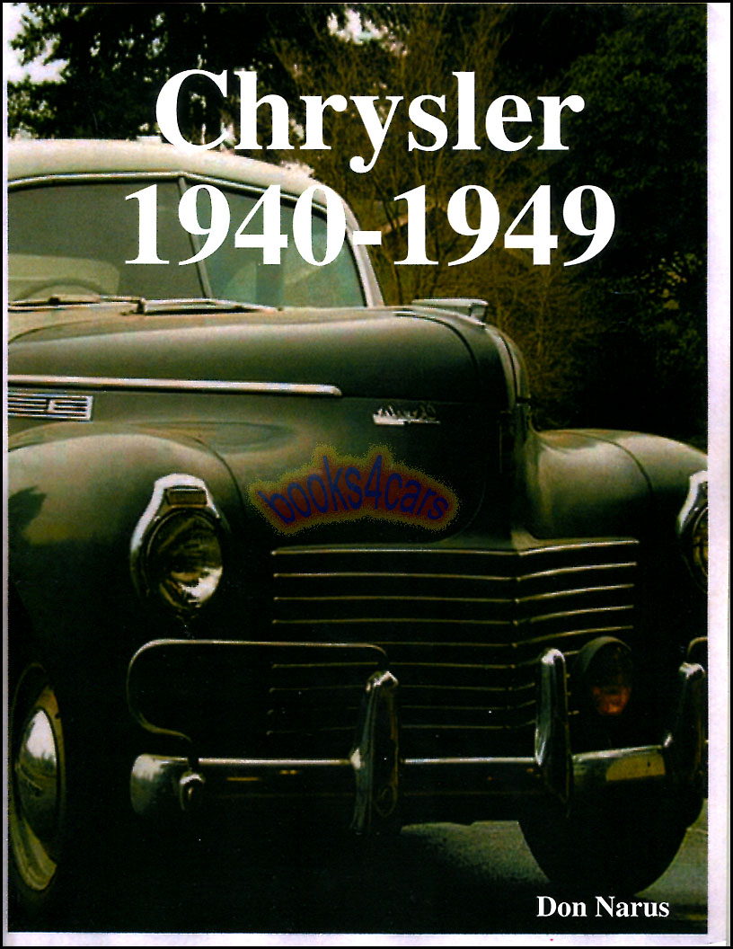 Chrysler Car Book Narus 1940 1949 Ebay Town Country Real All About Cars The Golden Age By D With A Close Look At Each Model Including New Yorker Royal Windsor Saratoga And