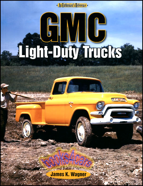 Real Book Gmc Truck History Thru 2000 Beginning 1902 With Rapid And Reliance Brands Includes Military Vehicles Pontiac Delivery Chevrolet