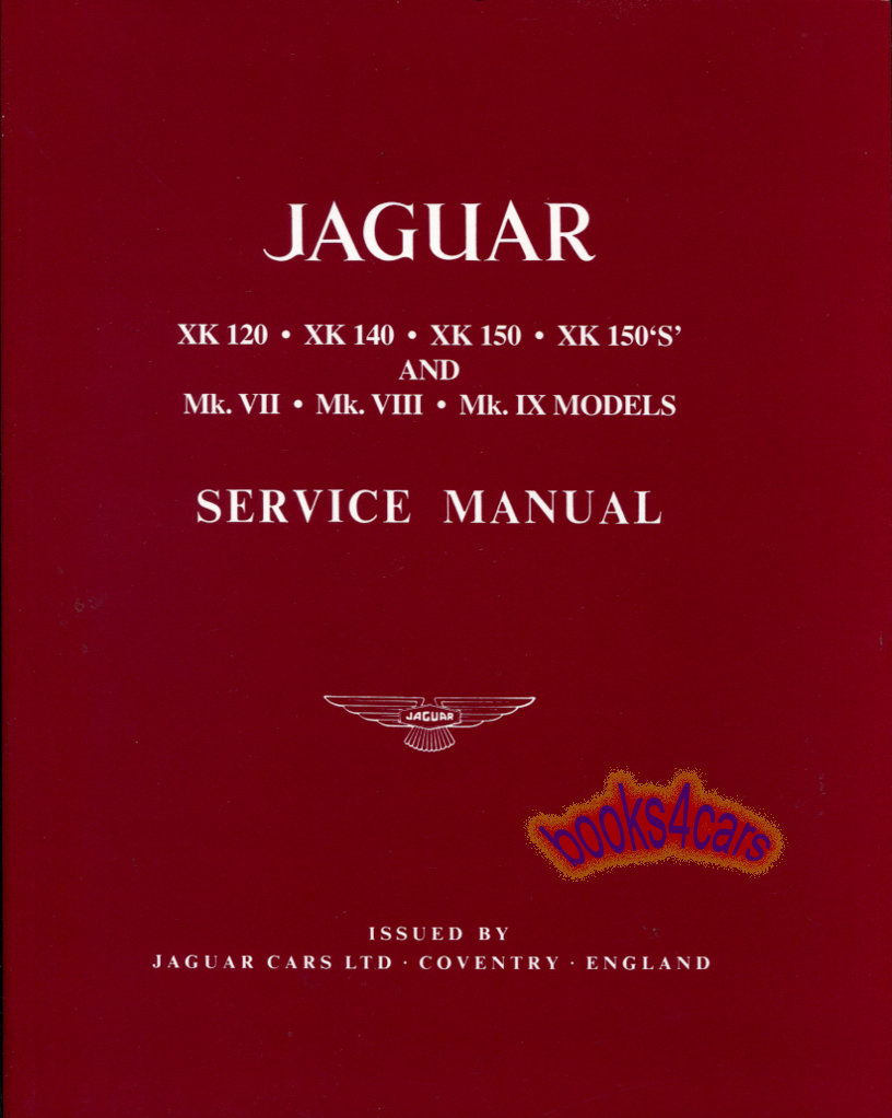 REAL BOOK 784 pages Complete Official Shop Service Repair Manual by Jaguar  for all 1949-1961 models XK120 MkVII XK140 MkVIII XK150 MkIX. Book is in  New, ...