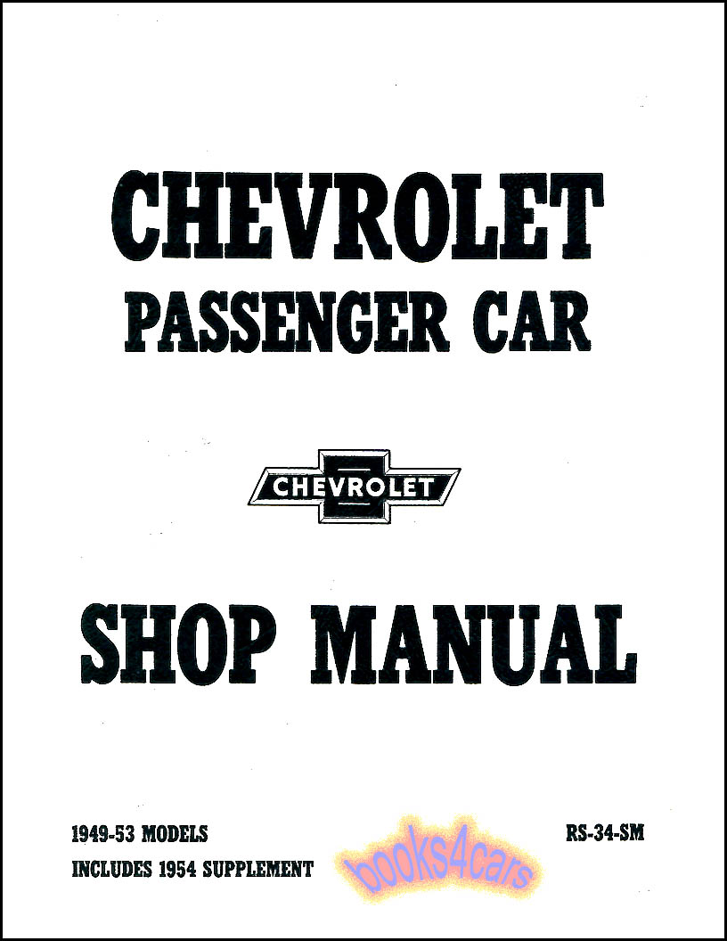 REAL BOOK over 250 page Shop Service Repair Manual for all 1949-1954  Chevrolet Cars including Bel Air Styleline and more by the Chevrolet Motor  Company as ...