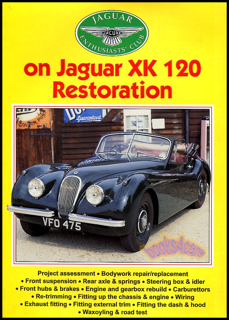 Jaguar Xk Shop Service Manuals At 1958 Wiring Diagram Enthusiasts Club On Xk120 Restoration 130 High Quality Pages 400 Color Photos By Jim Patten 53 32562