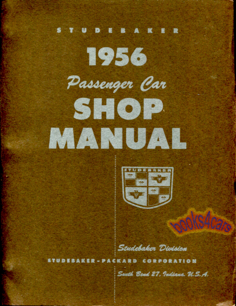 REAL BOOK Complete Shop Service Repair Manual for all 1956 Studebaker  passenger cars. Book is in New, never-opened condition