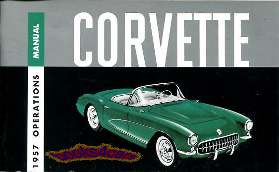 1957 chevrolet corvette owners manual handbook guide book 57 fuelie rh ebay com 1984 corvette service manual 1984 corvette service manual pdf