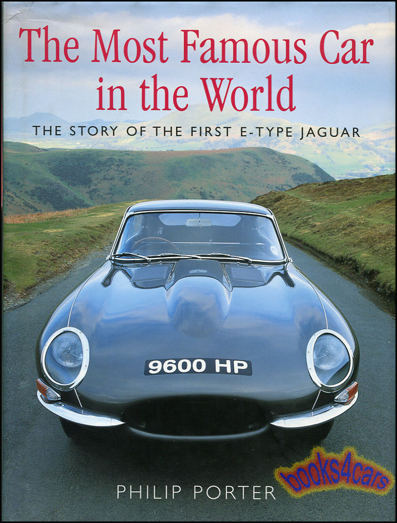 The Most Famous Car in the World: The story of the first E-type Jaguar XKE  Lic #9600 HP. It's ownership history and restoration, by it's current  owners; ...