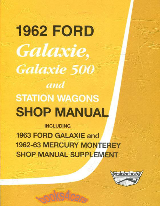 shop manual service repair book ford galaxie mercury monterey sunliner 1962 1963 Ford Galaxy Van Ford Galaxy Van