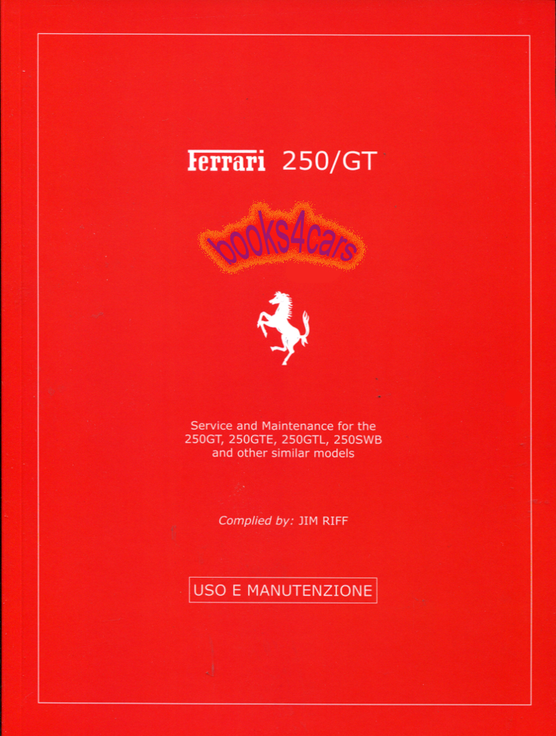 Ferrari Shop Service Manuals At 512 Tr For Wiring Diagram 250gt Gte Gtl Swb Use Maintenance Manual 116 Pages By Riff 63