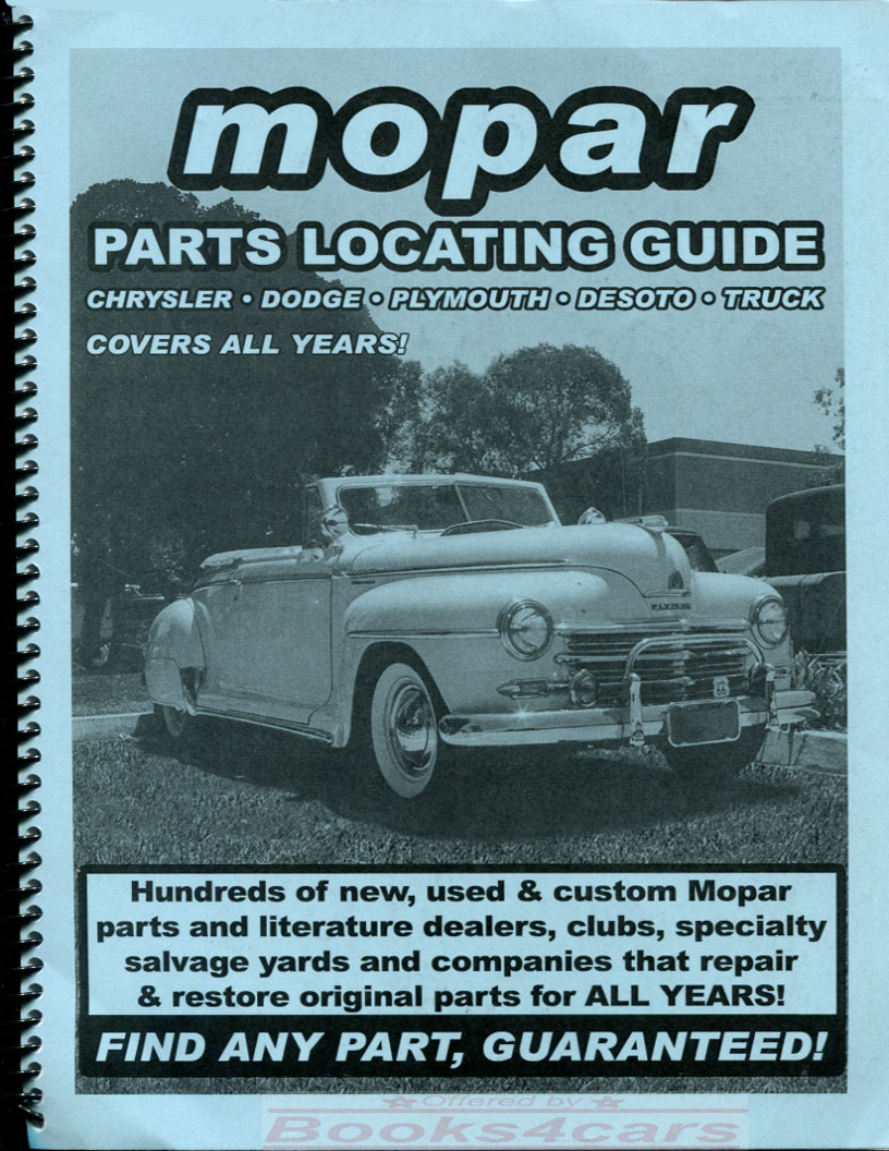 24-90 Mopar parts locator guide for all Chrysler, Dodge, Plymouth, and  DeSoto cars & trucks including Dart Charger Challenger Satelite Valiant  Fury ...