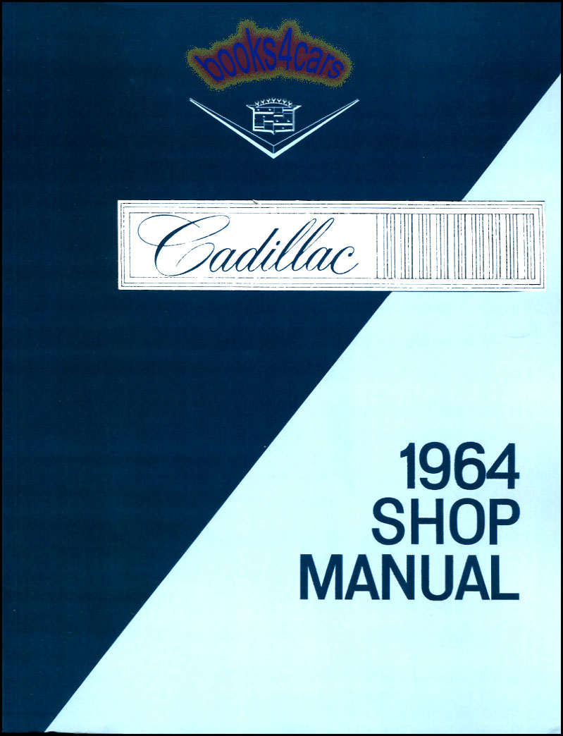 REAL BOOK 728 page Bumper to Bumper Shop Manual Service Repair Book by  Cadillac for 1964 Cadillac Models including Eldorado DeVille Fleetwood &  more with ...