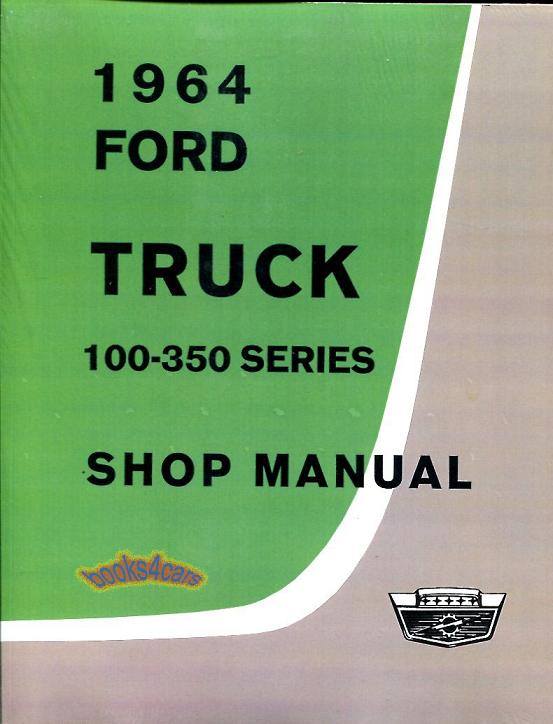 ford truck shop manual 1964 service repair book f100 f250 f350 pick rh ebay com ford f100 parts manual ford f100 repair manual free download
