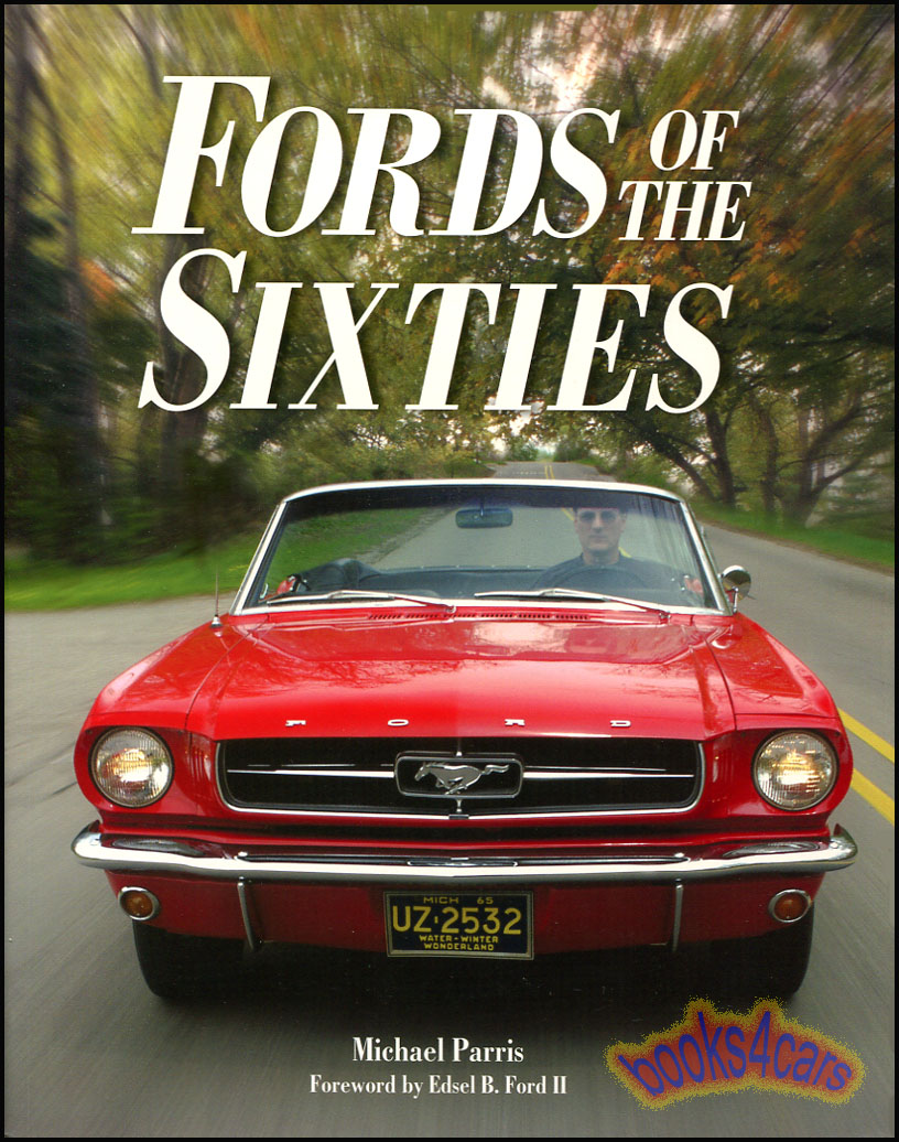 Fords of the Sixties 180 pages pictorial history by Parris including  Sunliner Fairlane Thunderbird Mustang Galaxie 500 Torino XL Falcon Ranchero  and all ...