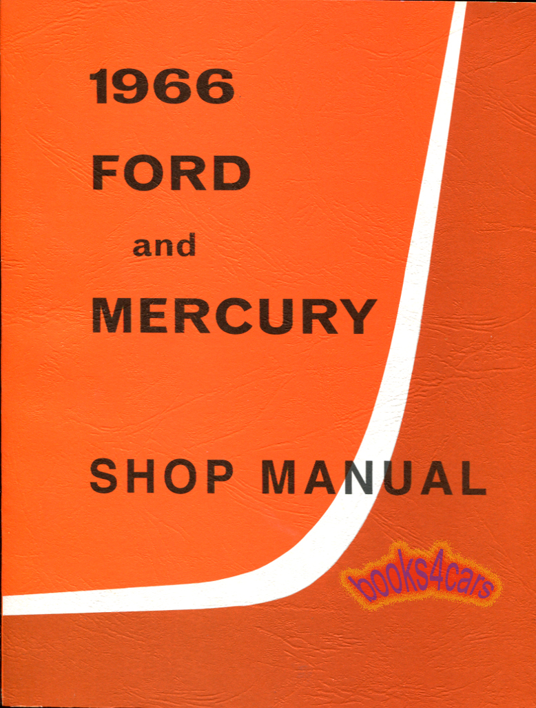 Mercury Manuals At 1956 Monterey Wiring Diagram 66 Full Size Car Shop Service Repair Manual By Ford For Custom Galaxie Wagon Montclair Park Lane S 55 Station And More Sm0076