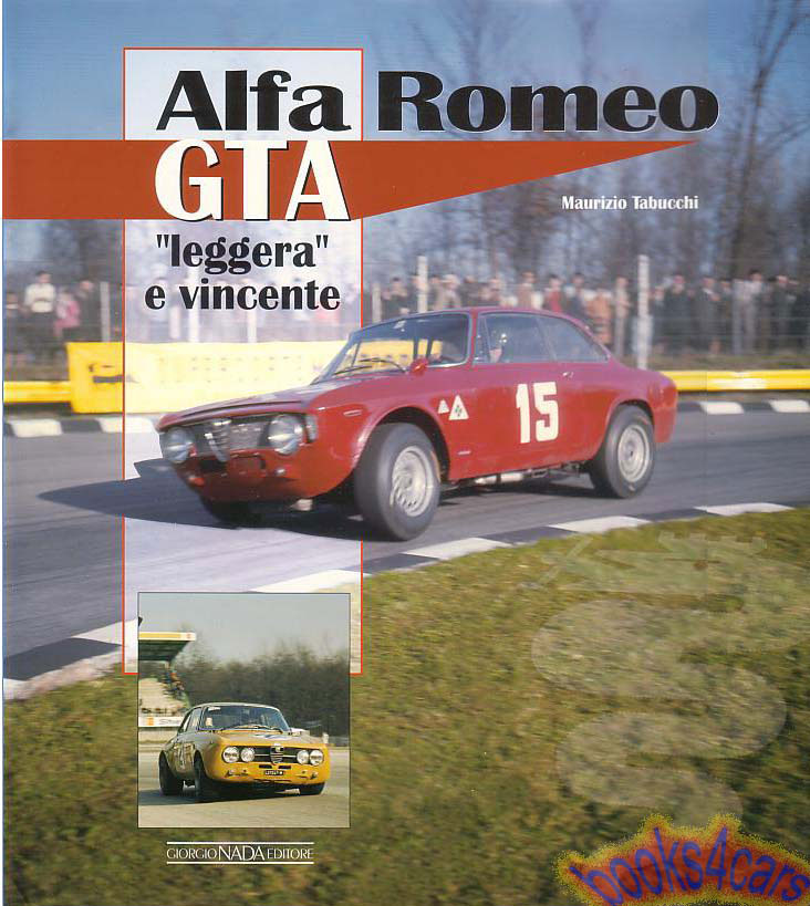 ALFA ROMEO GTA TABUCCHI BOOK LEGGERA E VINCENTE GTV GTAM