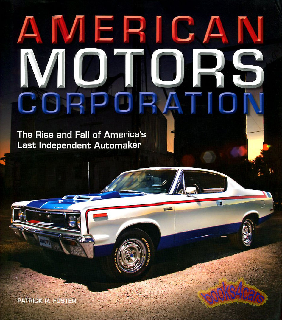 American Motors Corporation by Foster 208 pages hardcover history of AMC  (68_210817AP) ...