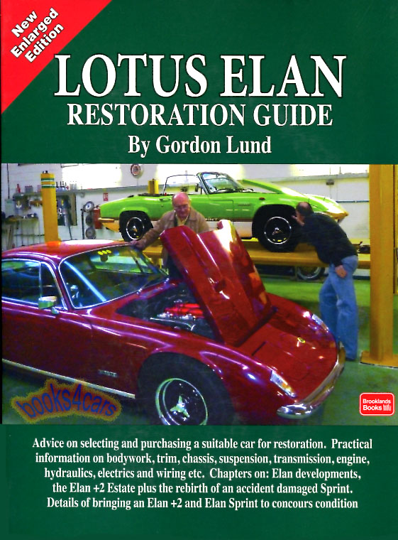 63 73 lotus elan restoration guide by gordon lund including sprint s2 s3 s4 and 2 172 pages with over 290 color bw photos illustrations the inside story