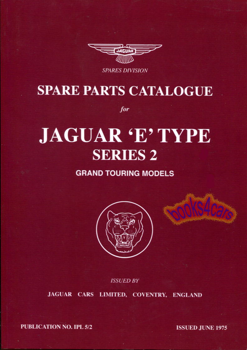 69-71 S2 Parts Catalog XKE E-Type Series 2 Parts Manual 296 pages by Jaguar  for XK-E illustrations are Series 1 (69_B_J40PH) ...