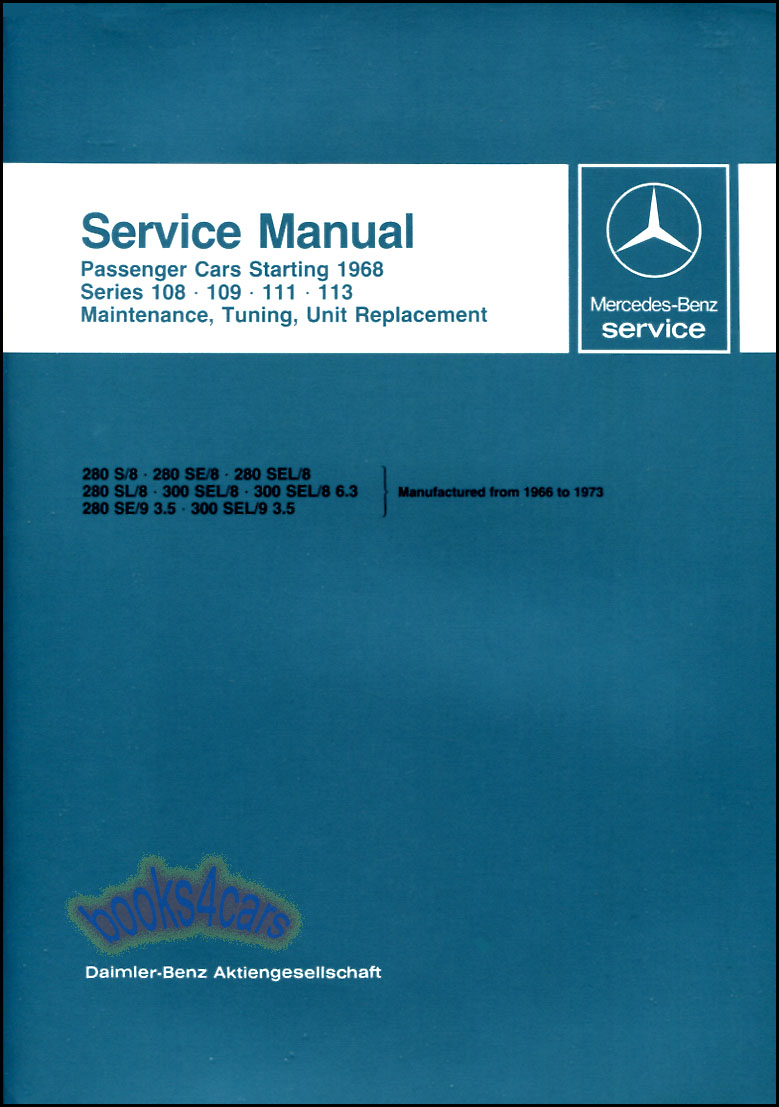 REAL BOOK by Mercedes over 1,000 page Shop Service Repair Manual for  1966-1973 Mercedes Benz covering Series 108 109 111 113 including Models  280S 280SE ...