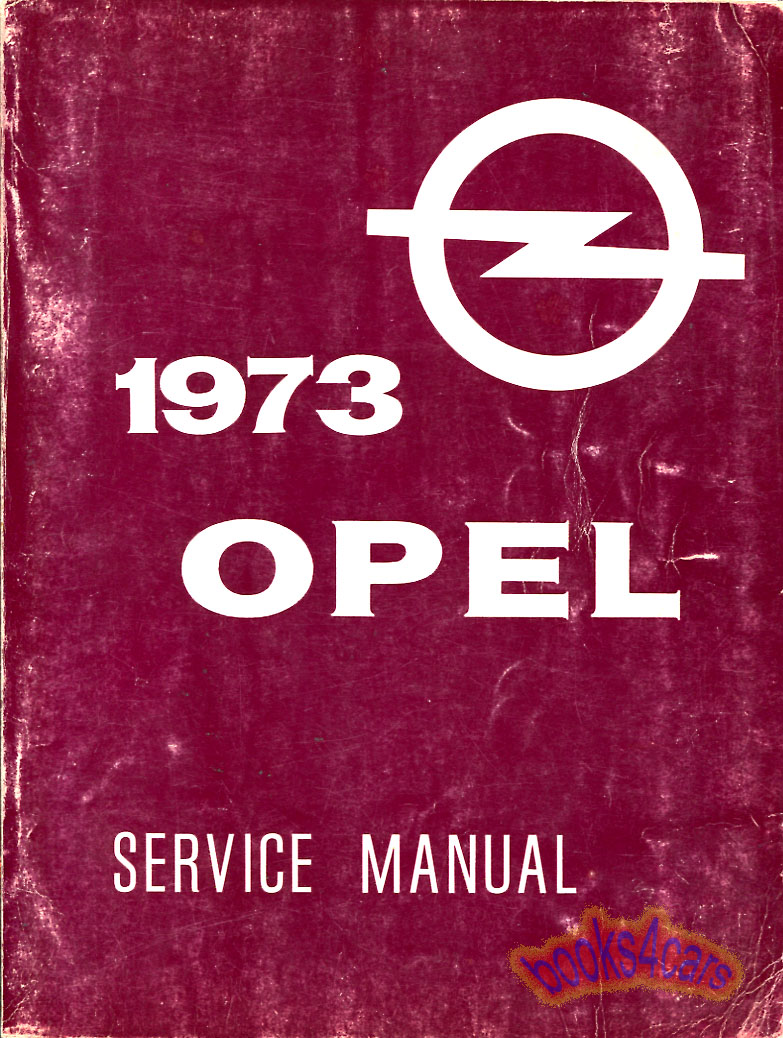REAL ORIGINAL BOOK over 450 page Complete Original Factory Shop Service  Repair Manual by Opel for 1973 Opel GT 1900 Manta & Ascona with Service &  Repair ...