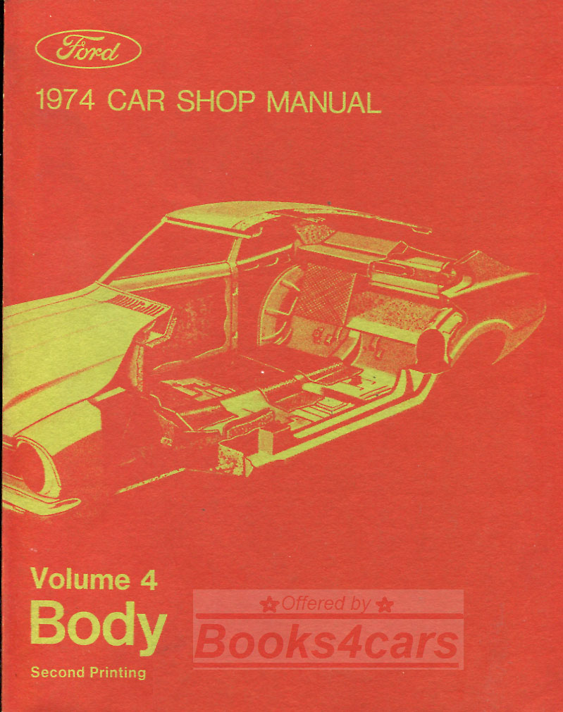 74 Car Body Shop Service repair Manual (Vol 4.) for Ford, Mercury, &  Lincoln '74 models (74F4Car_Body) ...