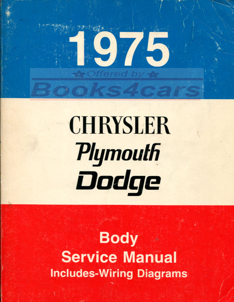 Chrysler Manuals At M880 Wiring Diagram 75 Body Shop Service Repair Manual By Plymouth Dodge Includes Diagrams Svc