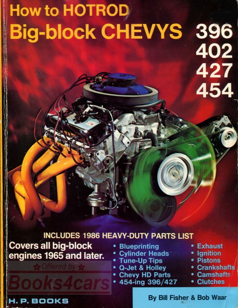 How to HOTROD Big-block Chevys, 396, 402, 427 and 454 cu in. Complete guide  to performance and modification by Bill Fisher & Bob Waar 160 pages  (75_HP_42) ...