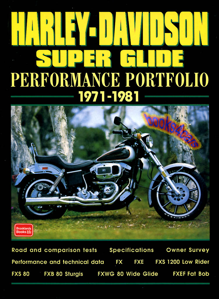 Articles All About 1971 1981 Harley Davidson Super Glide Motorcycles Compiled By RM Clarke In Book Form The FX FXE FXS 1200 Low Rider 80