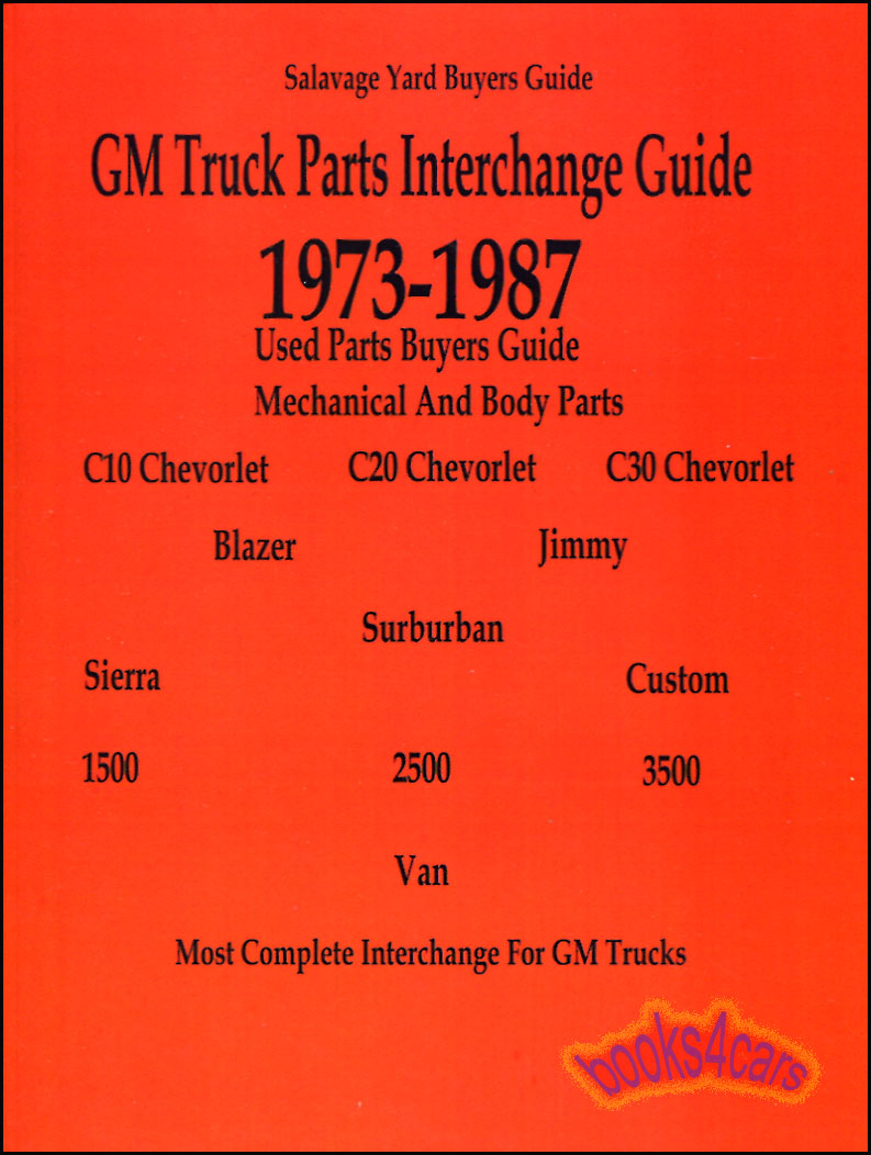 Real book Over 300 pages covering parts interchange for all 1973-1987  Chevrolet & GMC trucks from 1/2 ton through 1 ton including all Pickups and  SUV Blazer ...