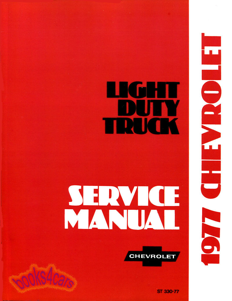 77 Shop Service Repair Manual by Chevy & GMC Truck for 1977 Series  1000-3500 c/k includes Blazer Jimmy Van Silverado G and P models (77_TSM)  ...