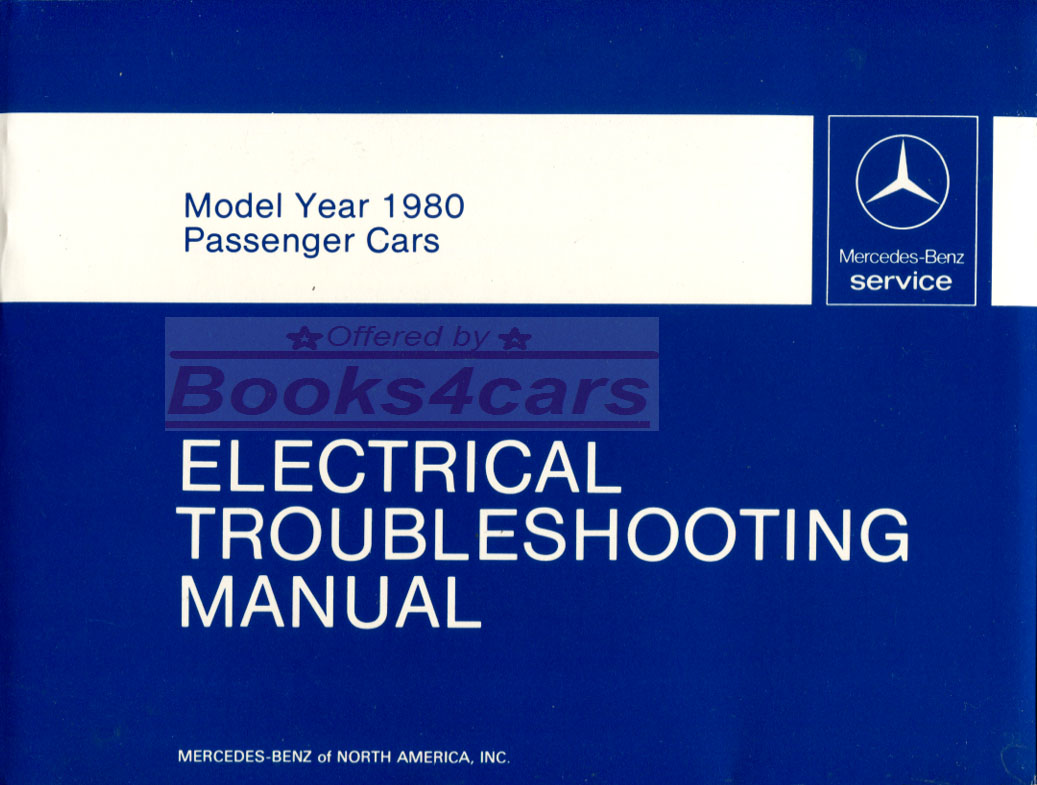 80 Electrical Troubleshooting Shop Manual by Mercedes for all 1980 models  including 450 300 116 123 and more such as 450SL 107 240D 300D 300 CD 300TD  300SD ...