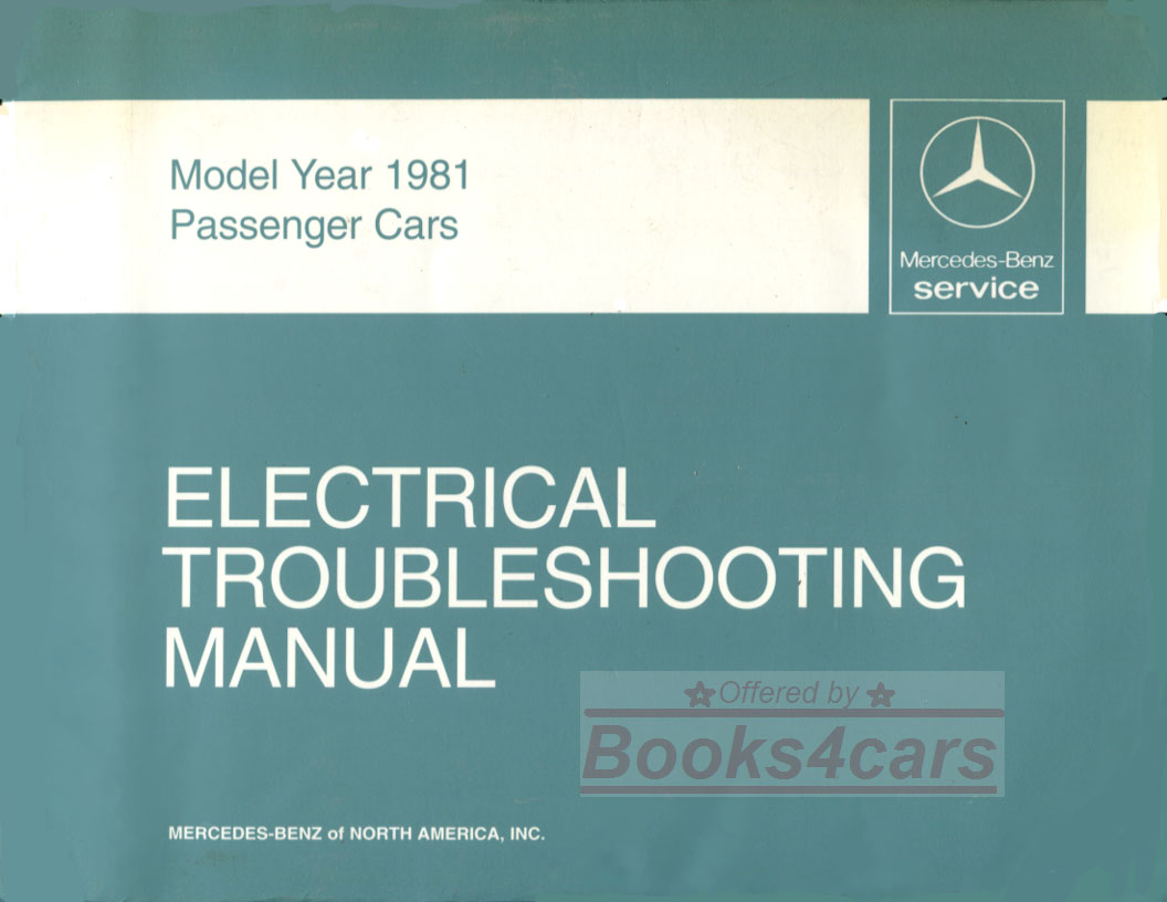 81 electrical troubleshooting Shop Manual by Mercedes for all 1981 models  including 380SL 380SEL 380SE 300D 300 380 D SE SEL SL and more.