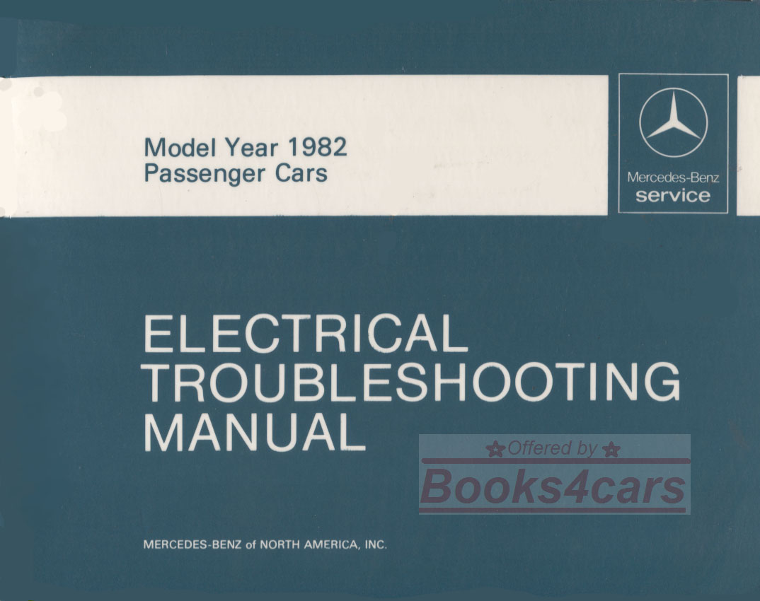 82 electrical troubleshooting shop service repai manual by Mercedes for all  1982 models including 380SL 380SEL 380SE 300D 300 380 D SE SEL SL 240D 123  107 ...