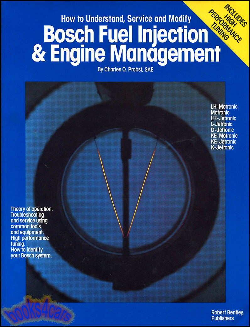 Bosch Fuel Injection & Engine Management 224 pgs. by C. Probst covering LH  & KE -motronic, and D,K,KE L,&LH, Jetronic and others (85_GFIB) ...