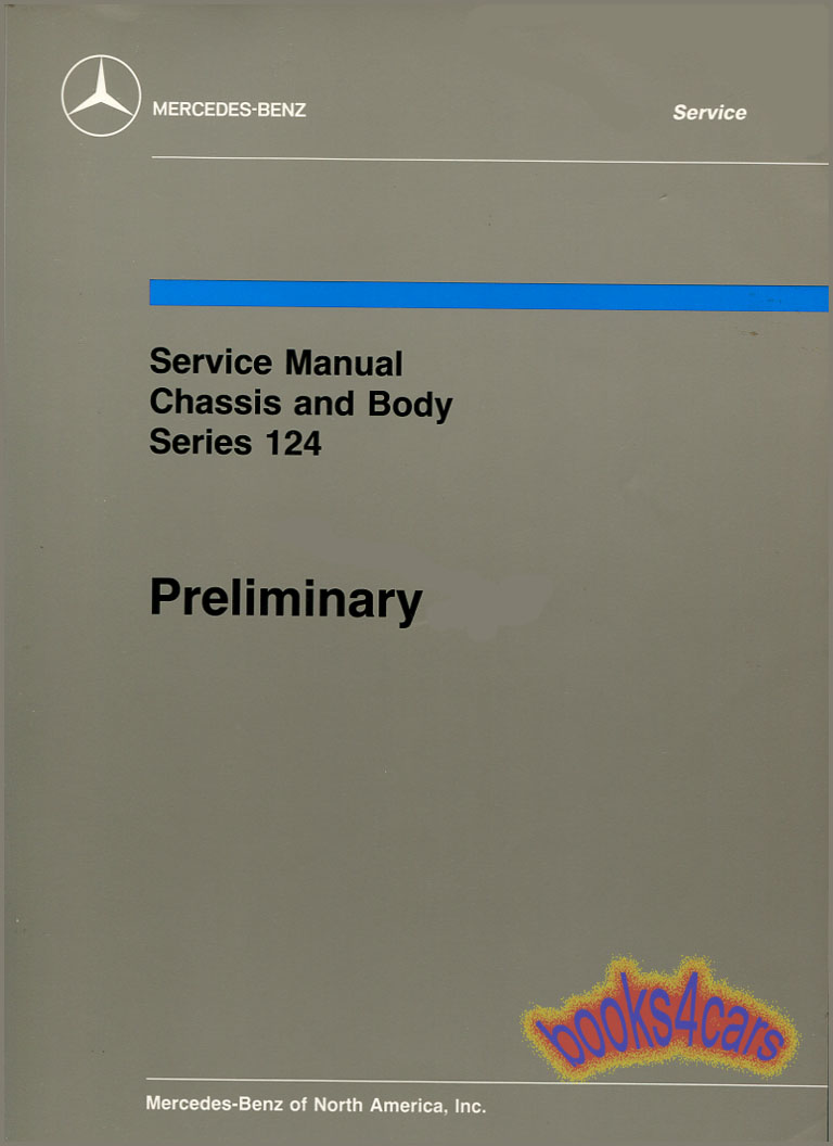 86-89 124 Chassis & Body & Electrical Shop Service Repair Manual  preliminary edition by Mercedes (87_124_prelim) ...