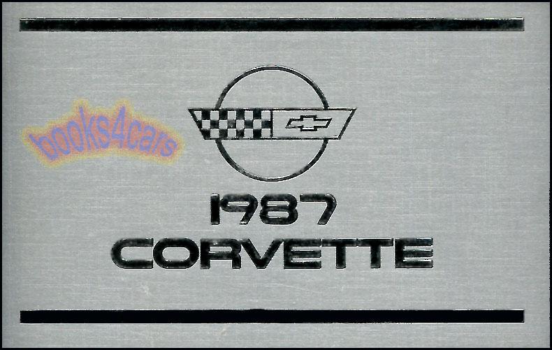 corvette 1987 owners manual chevrolet book 87 convertible chevy z52 rh ebay com 1987 corvette service manual 1987 corvette factory service manual