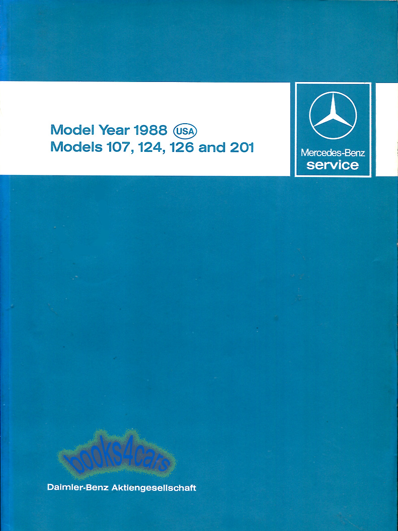 1988 Technical Introduction Shop Service Repair Manual for models 107 124  126 & 201 by Mercedes such as for 560SL 190E 300E 560SEL 420SEL  (88_Tech_IntroMB) ...