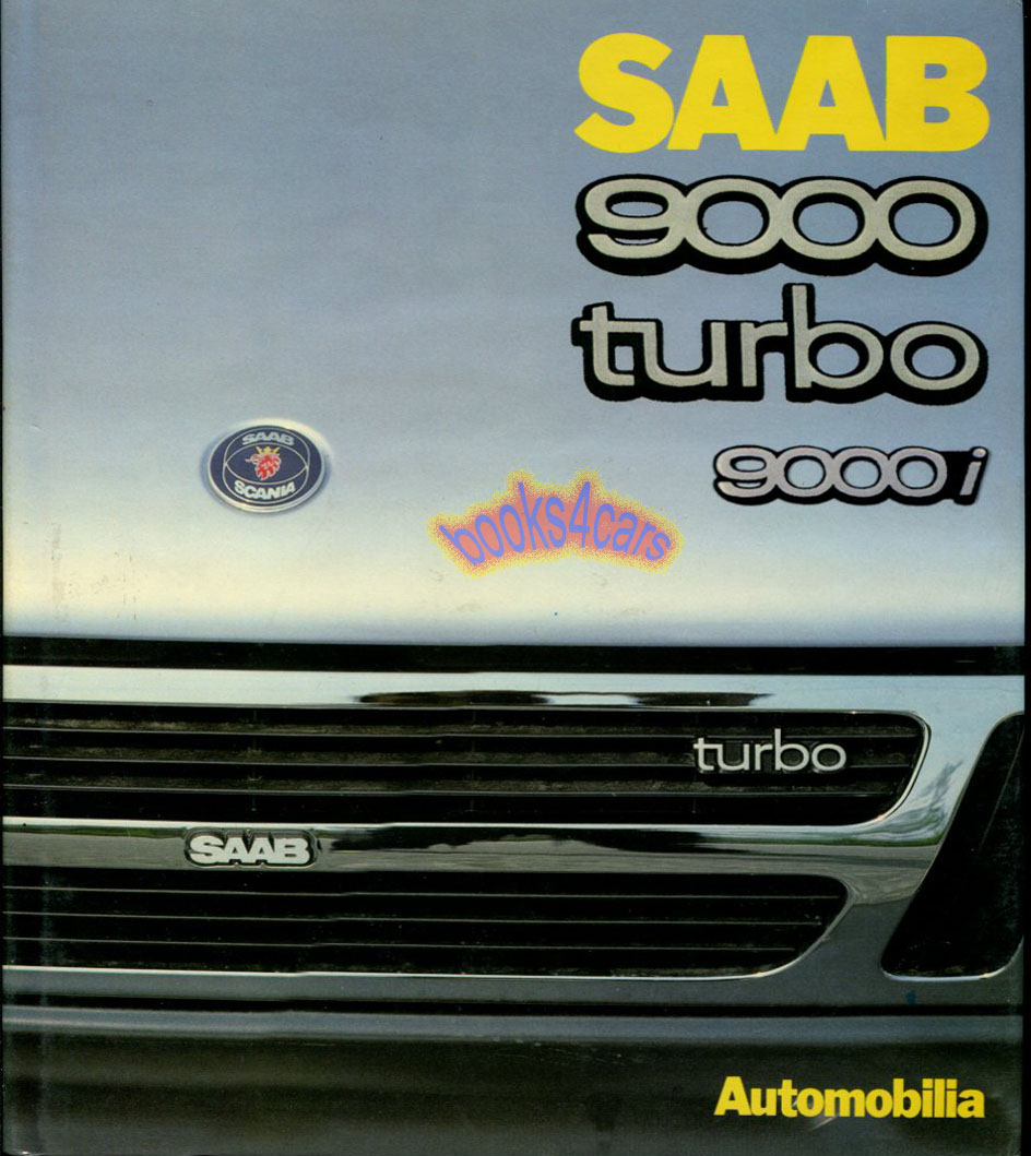 Saab Manuals At 9000 Air Conditioning Wiring Diagram Turbo 9000i By Marcello Pirovano In English French And Italian Hardcover 96 Pages Of Full Color Photographs History 89 32442a