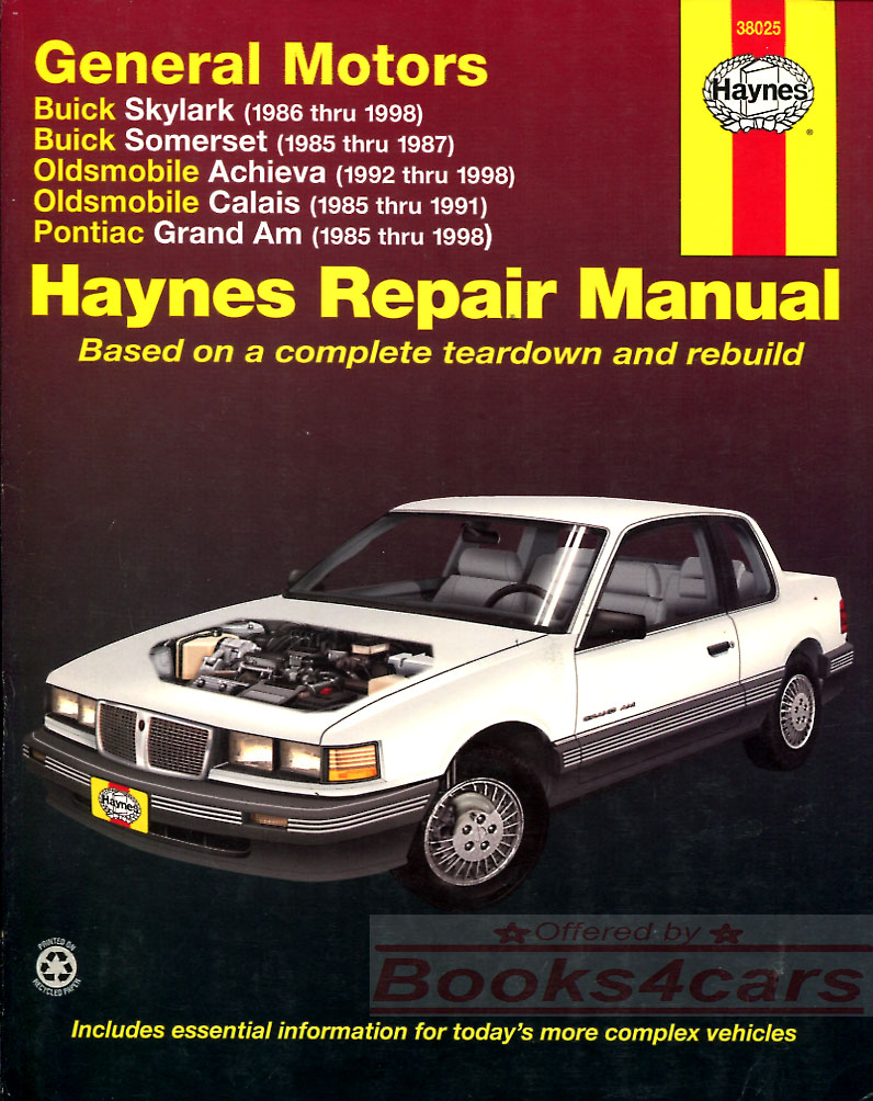 85-98 covers 85-87 Somerset 86-98 Skylark 85-98 Grand Am 85-91 Calais 92-98  Achieva shop service repair manual by Haynes for Buick Pontiac Oldsmobile  ...