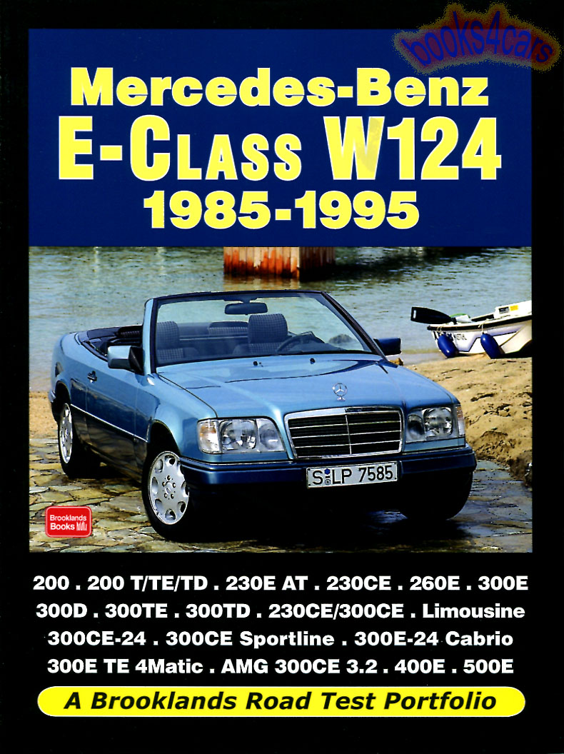 1985-1995 Mercedes E-Class W124 Brooklands Road Test Portfolio with  information on the 200 230 300 260 400 500 & more in 160 pages with over  350 photos ...