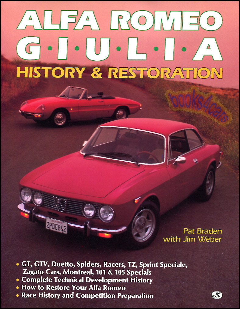 alfa romeo giulia restoration book braden history manual 2000 105 rh ebay com alfa romeo spider 2000 repair manual alfa romeo spider 916 manual