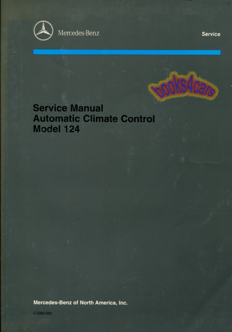 86-95 124 Air Conditioning Shop Service Repair Manual for E-class by  Mercedes 300E 260E E300 300TE 300CE 400E 500E 300D E320 E400 300TD .