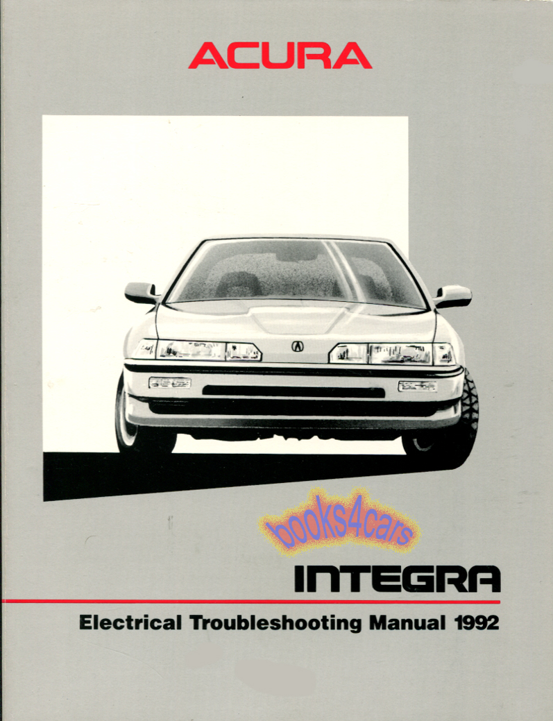 REAL LARGE HEAVY BOOK approx 300 pages Factory Original by Acura Shop  Electrical Troubleshooting Service Repair Manual for all 1992 Integra  models.