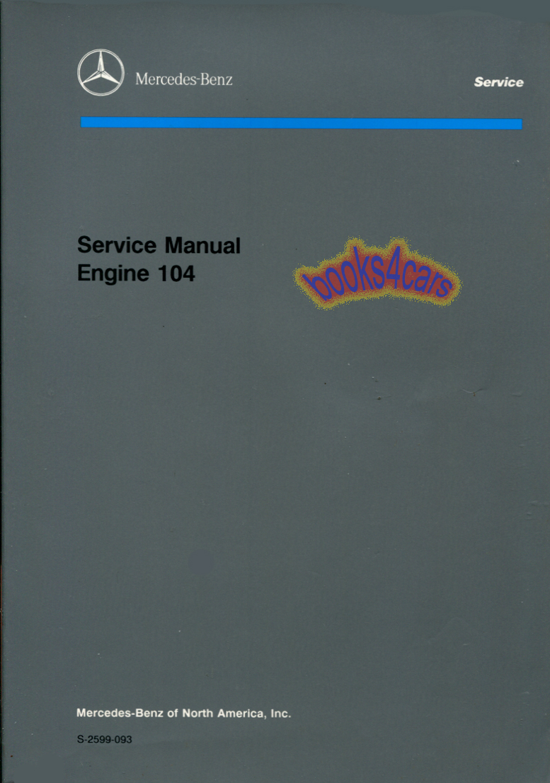 90-97 300 Engine Shop Service Repair Manual for gas 6-cyl in SL,SE,S,& CE.  engine 104 in 90-97 SL300 SL320 300SL & 320SL, 92-98 300SE & S320, 92-97  E320 by ...