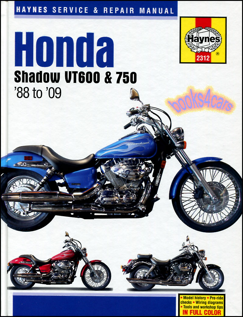 88-09 Honda VT600 & 750 Shop Service Repair Manual by Haynes for VT 600 &  VT750 VT600C Shadow VLX VT600CD VT750C VT750CD & American Classic Edition.