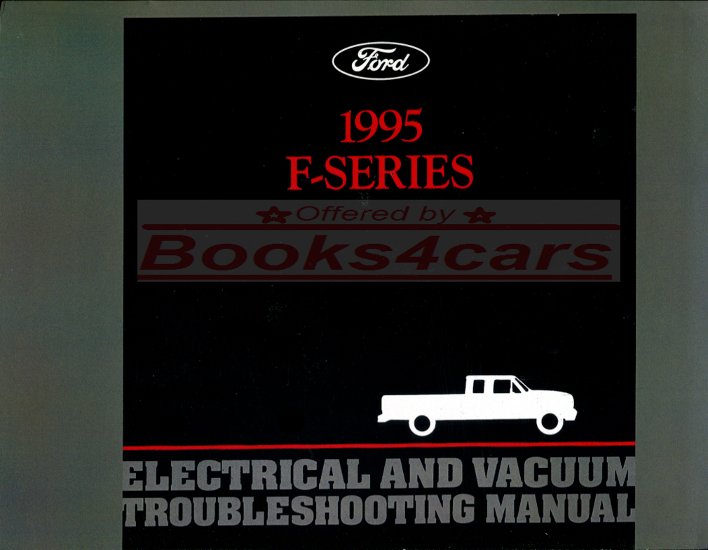 95 Electrical & Vacuum Troubleshooting Manual by Ford Truck for all F-Series  F150, F250, F350 Gas & Diesel (95_FCS1225495) ...