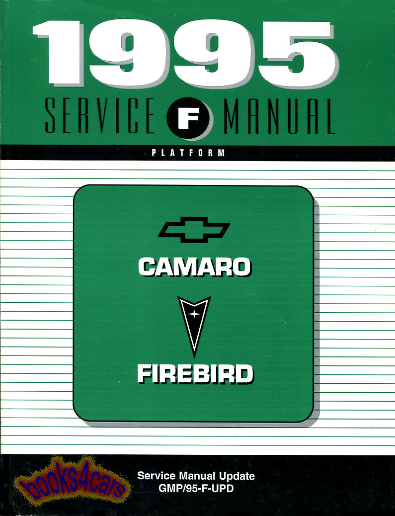 REAL ORIGINAL FACTORY BOOK approx 400 pages Shop Service Repair Manual for  3.8 V6 1995 Camaro & Firebird. Covers 3800 V6 engine and all other items ...