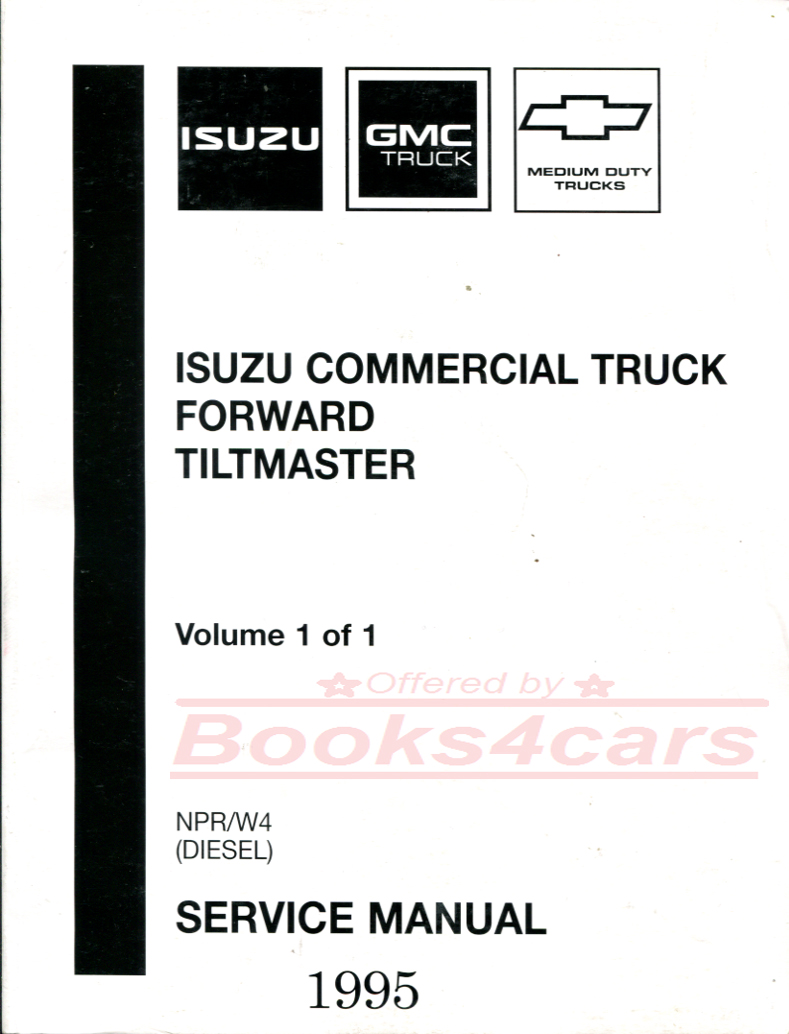 95 NPR W4 (Diesel) shop Service repair Manual Forward Tiltmaster by Isuzu  GMC Chevrolet Commercial truck (95_ISTSVC4541) ...