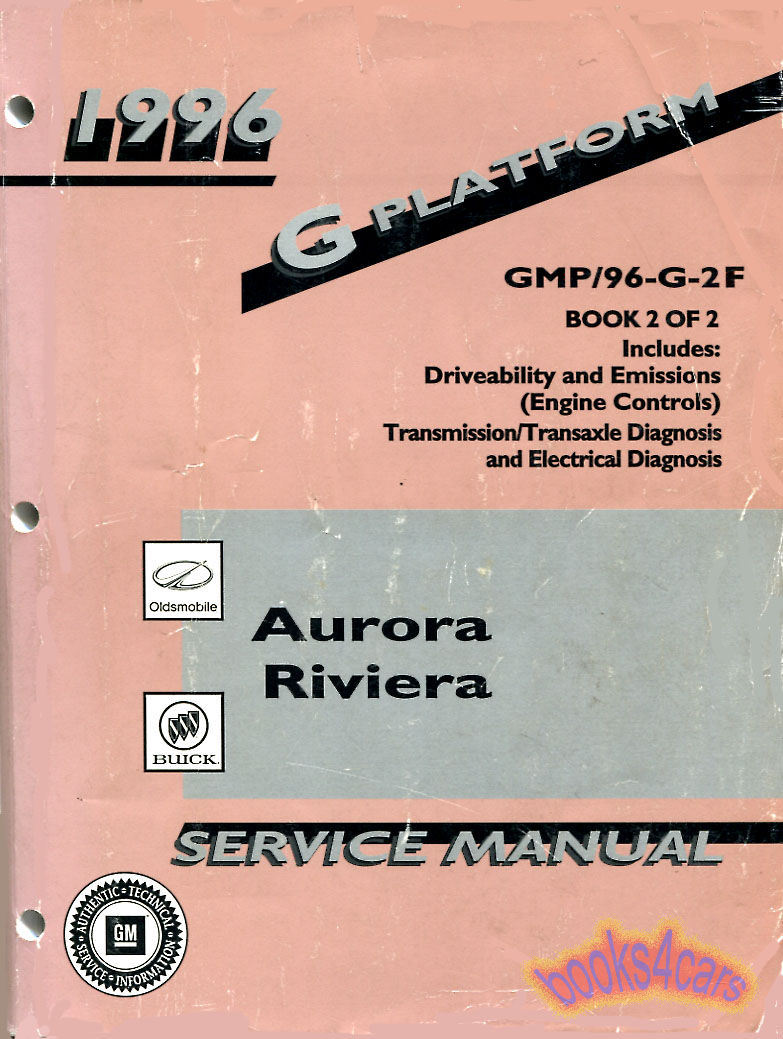 REAL LARGE FACTORY BOOK by GM for GM Delaership Technicians to Diagnose  Repair of all 1996 Oldsmobile Aurora & Buick Riviera
