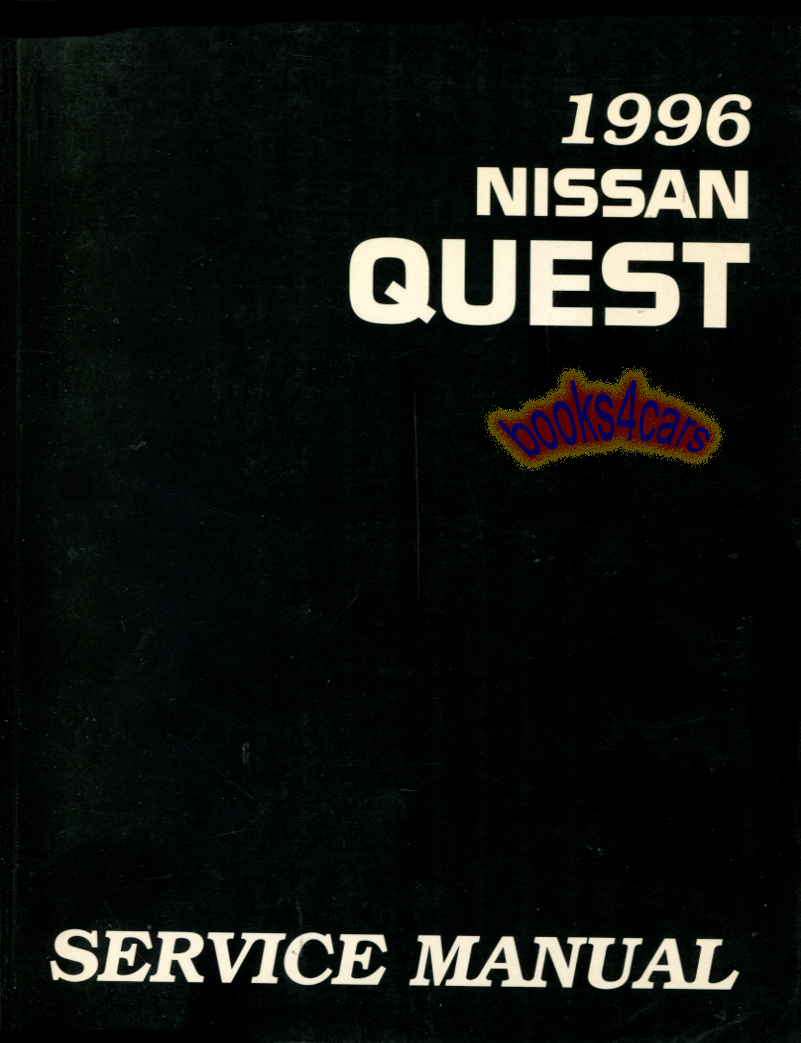 96 Quest Shop Service Repair Manual by Nissan also applicable to Mercury  Villager (96_Quest_SVC) ...