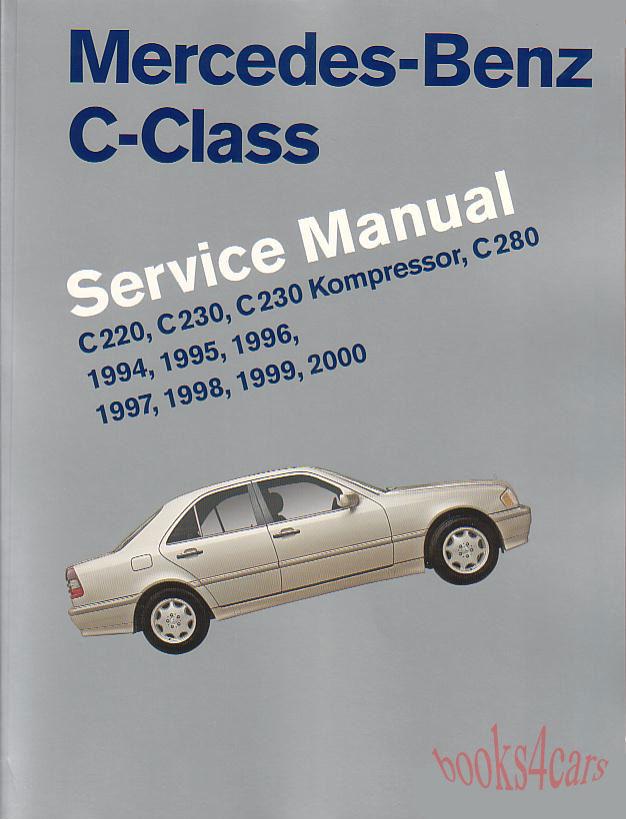 mercedes c class shop manual service repair book robert bentley c220 c280 94 00 ebay. Black Bedroom Furniture Sets. Home Design Ideas
