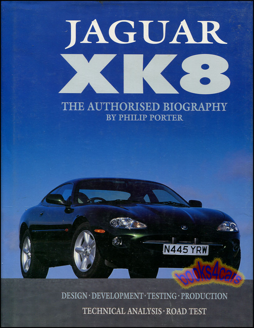 Jaguar XK8 the Authorized Biography by Phillip Porter 140 hardbound pages  about the XK-8 (98_127222AE) ...