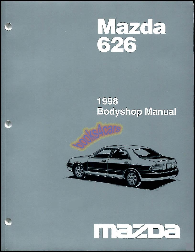 98-02 onward 626 Bodyshop manual by Mazda.